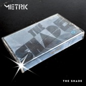 Listen to 30 seconds of Metric - The Shade