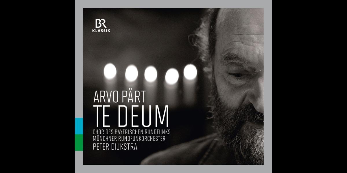 Pärt: Te Deum (Live) by Chor des Bayerischen Rundfunks, Münchner  Rundfunkorchester & Peter Dijkstra on Apple Music