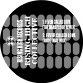 Rising High Collective - Fever Called Love (Hardfloor Mix)