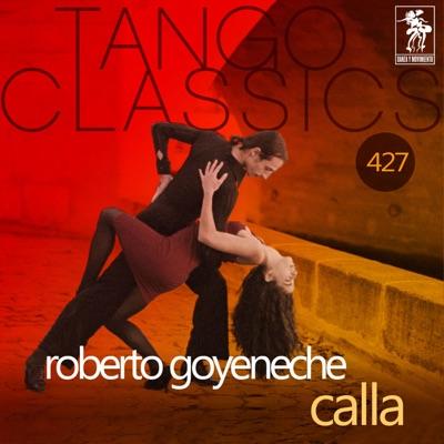Calla (Historical Recordings) - Roberto Goyeneche