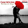 Come Fall in Love - Best Romantic Songs