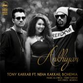 Akhiyan Feat. Neha Kakkar & Bohemia  Tony Kakkar - Tony Kakkar