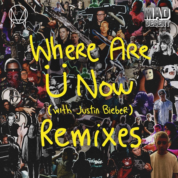 Where Are Ü Now (with Justin Bieber) [Remixes] - EP