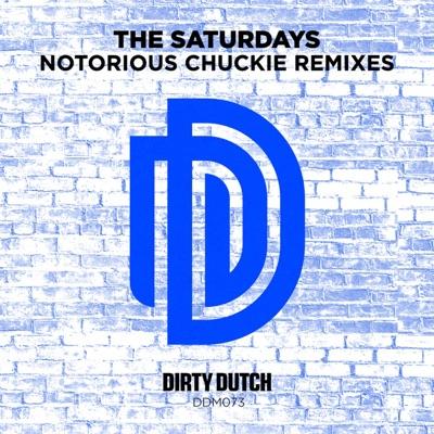 Notorious Chuckie (Remixes) - Single - The Saturdays