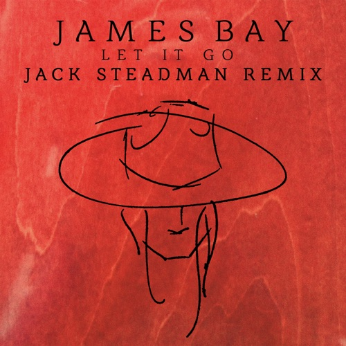 James Bay - Let It Go (Jack Steadman Remix) - Single