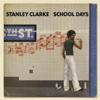 Stanley Clarke - School Days bild