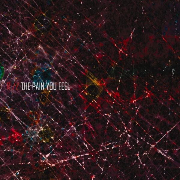 R - The Pain You Feel album wiki, reviews