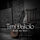 Wish Me Well Timi Dakolo - Timi Dakolo