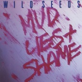 Wild Seeds - I Have Died a Thousand Times for True Love