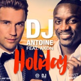 Holiday (feat. Akon) [DJ Antoine & Mad Mark 2k15 Remix] - Single