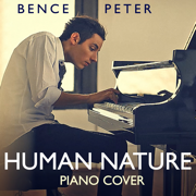 Human Nature (Piano Cover) - Bence Peter - Bence Peter