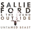 Sallie Ford & The Sound Outside - Untamed Beast portada