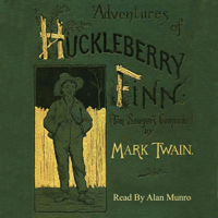 The Adventures of Huckleberry Finn (Unabridged)