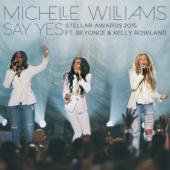Say Yes (Stellar Awards 2015) [Live] [feat. Beyoncé & Kelly Rowland]