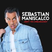 Aren't You Embarrassed?-Sebastian Maniscalco