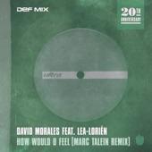 How Would U Feel (feat. Lea-Lorién) [Marc Talein Remix] - Single