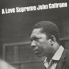 A Love Supreme (Deluxe Edition) - John Coltrane