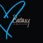 Britney - The Singles Collection (Deluxe Version) [Remastered]