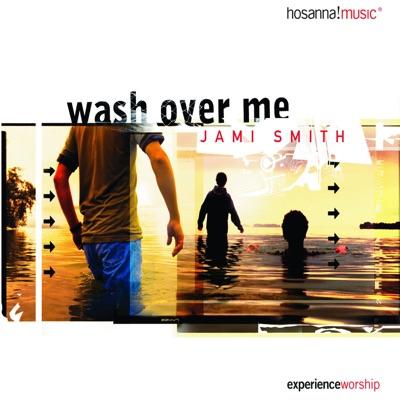 Wash Over Me - Jami Smith