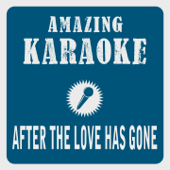 After the Love Has Gone (Karaoke Version) [Originally Performed By Wind Earth & Fire]