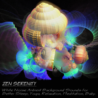 Zen serenity - White Noise Ambient Background Sounds for Better Sleep, Yoga, Relaxation, Meditation, Baby. artwork