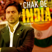 Chak De India - Best Songs of Sukhwinder Singh