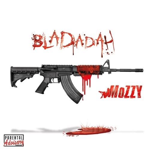 Mozzy - Bladadah