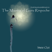 The Mantra of Guru Rinpoche (Meditation) - Imee Ooi & Chai Yu
