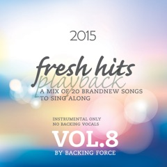 Fresh Playback Hits - 2015, Vol. 8 (Instrumental Only - No Backing Vocals)