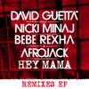 Hey Mama (feat. Nicki Minaj, Bebe Rexha & Afrojack) [Afrojack Remix]