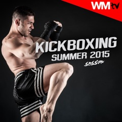 Kick Boxing Summer 2015 Session (60 Minutes Non-Stop Mixed Compilation for Fitness & Workout 140 BPM)