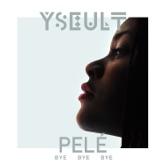 Bye Bye Bye (Remix By Pele) - Single