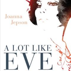 A Lot Like Eve: Fashion, Faith and Fig-Leaves: A Memoir (Unabridged)