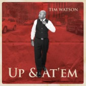 Tim Watson - Up & At' Em (feat. Phil Denny)