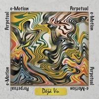 Déjà Vu by Perpetual e-Motion on Apple Music