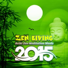 Zen Living - Reiki Zen Meditation Music 2015