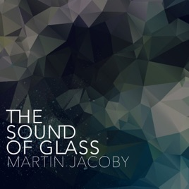 The Sound of Glass