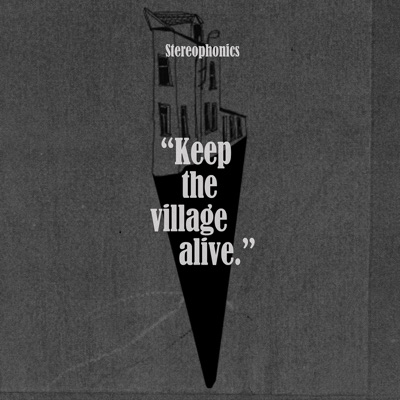 Keep the Village Alive (Deluxe Version) - Stereophonics