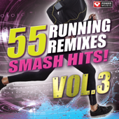 55 Smash Hits!  Running Remixes, Vol. 3-Power Music Workout