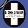 DJ Sakin & Friends - Protect Your Mind (For the Love of a Princess) (Vocal Edit) artwork