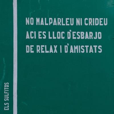 No Malparleu Ni Crideu. Ací És Lloc D'esbarjo, De Relax I D'amistats - EP - Els Sulfitos