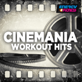 Cinemania Workout Hits (60 Minutes Non-Stop Mixed Compilation for Fitness & Workout 140 - 160 BPM)