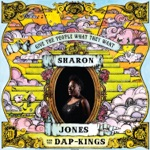 Sharon Jones & The Dap-Kings - Get Up and Get Out