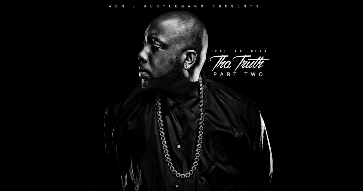 Tha Truth, Pt 2 by Trae tha Truth on Apple M