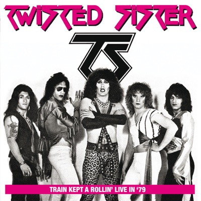 Train Kept a Rollin' Live in '79 - The Detroit Club, Port Chester NY 27th June 1979 (Remastered) - Twisted Sister