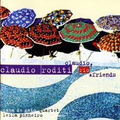 Claudio, Rio & Friends (feat. Cama de Gato Quartet)