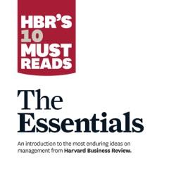 HBR's 10 Must Reads: The Essentials (Unabridged)