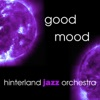 Good Mood - Hinterland Jazz Orchestra