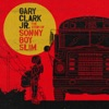 Gary Clark Jr. - The Story of Sonny Boy Slim Album