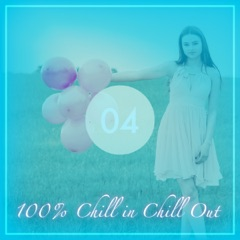 100% Chill in Chill Out, Vol. 4